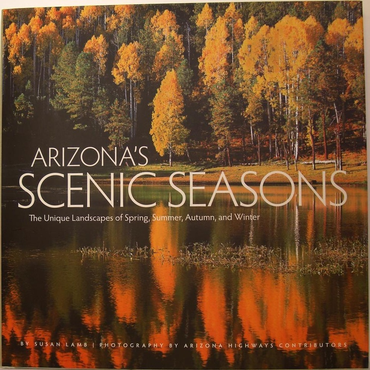 Arizonau0027s Scenic Seasons The Unique Landscapes of