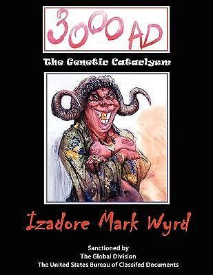 3000 AD, The Genetic Cataclysm by Izadore Mark Wyrd, 9781434371362.