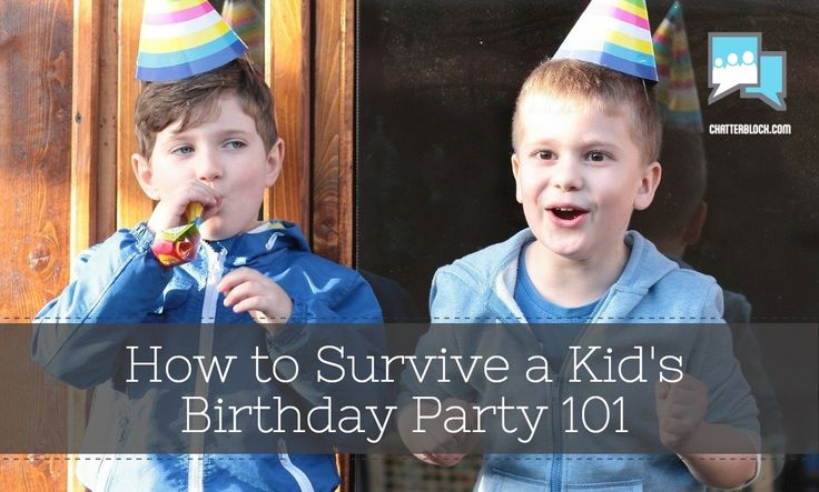 How to Survive a Kid's Birthday Party 101