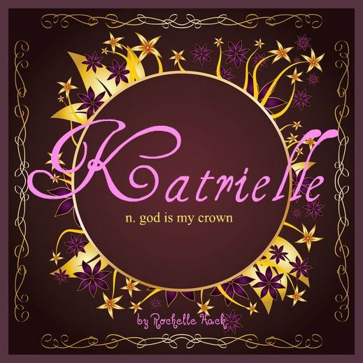 Baby Girl Name: Katrielle. Meaning: God is My Crown. Origin: Hebrew. http://www.pinterest.com/vintagedaydream/baby-names/