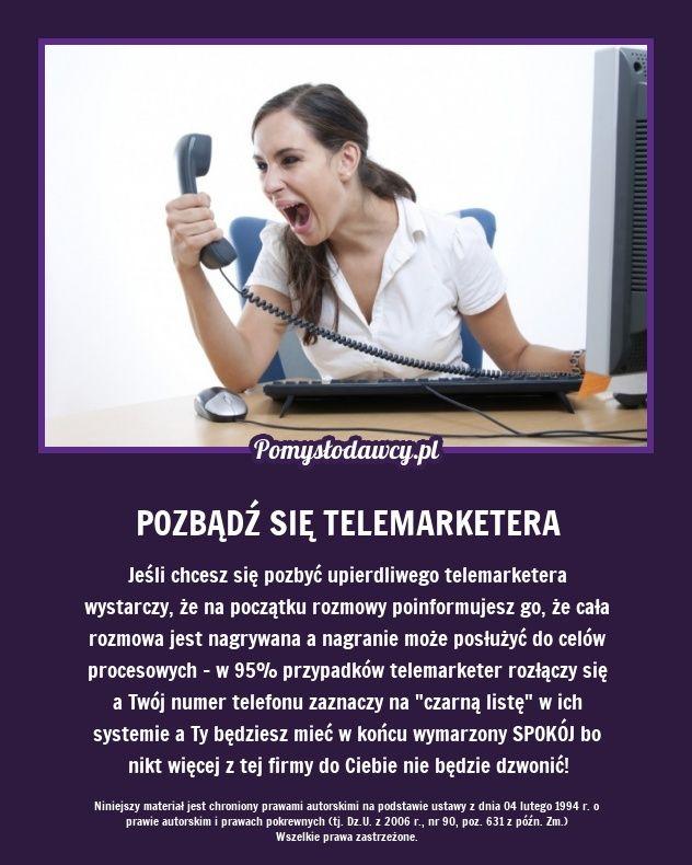 PROSTY TRIK NA POZBYCIE SIĘ UPIERDLIWEGO TELEMARKETERA!