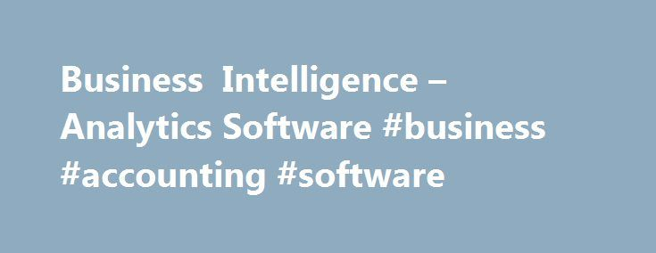 Business Intelligence – Analytics Software #business #accounting #software http://busines.remmont.com/business-intelligence-analytics-software-business-accounting-software/  #business intelligence # Business Intelligence Analytics Explore all your data. Discover new patterns. Create rich visuals and share insights. With easy-to-use analytics and business intelligence tools from SAS, you can: Get the picture. Fast. Get blazingly fast insights by visually exploring all relevant data. Spot…