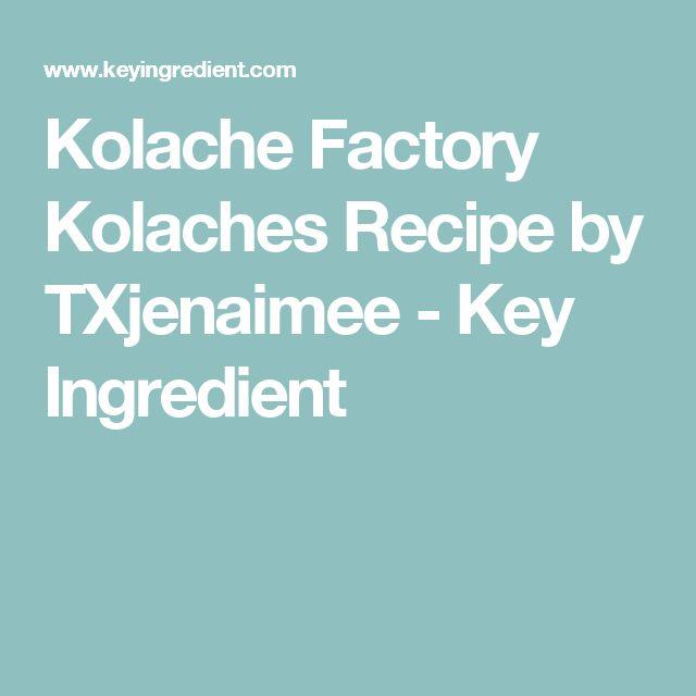 Kolache Factory Kolaches Recipe by TXjenaimee - Key Ingredient