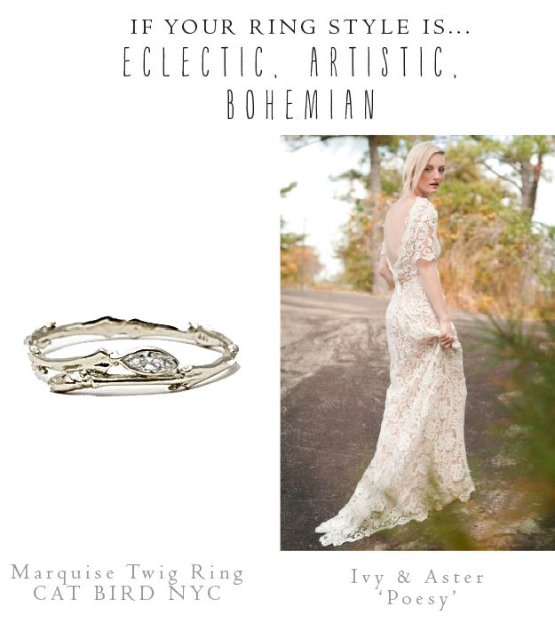 "READ THIS!!! ""How engagement ring style effects gown choice."" I want a Bohemian or Utterly Romantic style dress so a ring that fits either is good. Iz ma style"