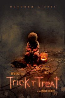 Trick 'r Treat, directed by Michael Dougherty - Great mix of creepy and funny stories that all take place on Halloween night.  This one was a really fun watch.