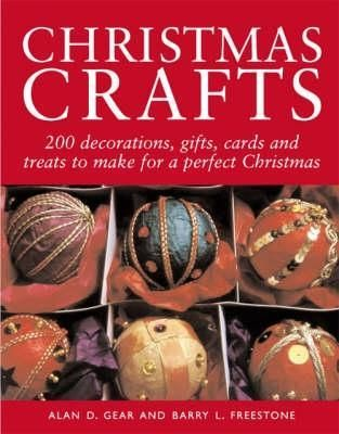 """""""Christmas crafts : 150 decorations, gifts, cards and treats to make for a perfect Christmas"""", by Alan D Gear and Barry L Freestone - This book contains everything you need to know to create a range of wonderful items as gifts, and to decorate the tree, table and home to welcome your guests."""