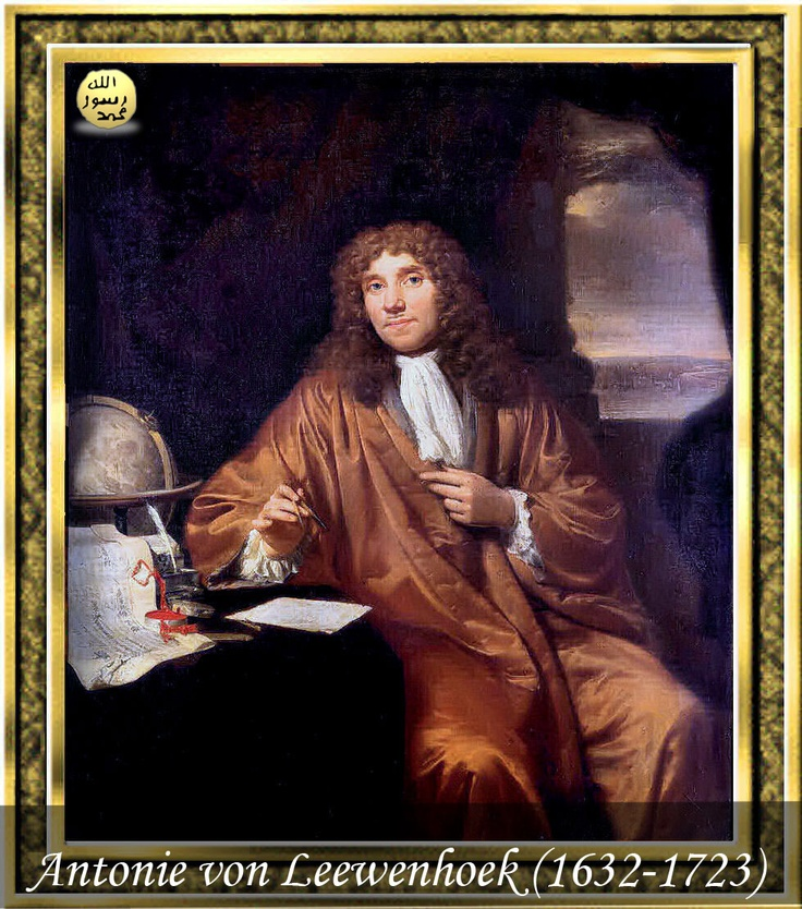 Antonie von Leewenhoek (1632-1723)  Leeuwenhoek, bakteriyi ilk kez keşfeden bilim adamıdır. Bir Yaratıcı olmaksızın, kendi kendine var oluş fikrini çürütme amacı onu çok önemli bilimsel araştırmalar yapmaya yöneltmiştir. Bu amaçla, hayvanlar ve bitkilerin beslenme sistemi, üreme, bitkilerde besin transferi, yine bitkilerin farklı yapı ve bölümleri ile kan hücreleri üzerinde araştırmalar yapmıştır.