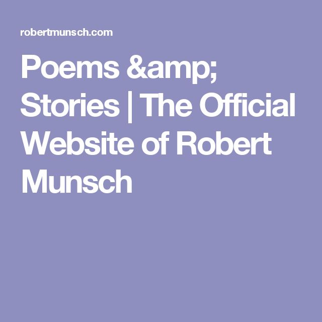 Poems & Stories | The Official Website of Robert Munsch