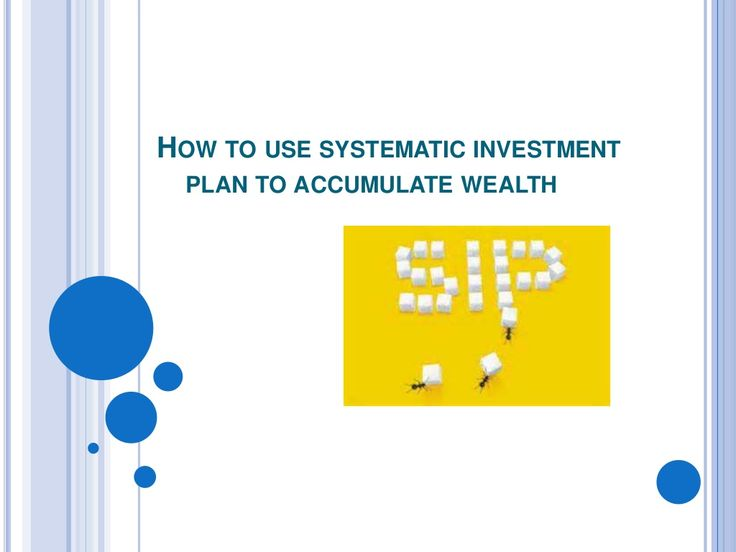 How to use #systematic #investment plan to accumulate wealth by Rahul saxsena via slideshare