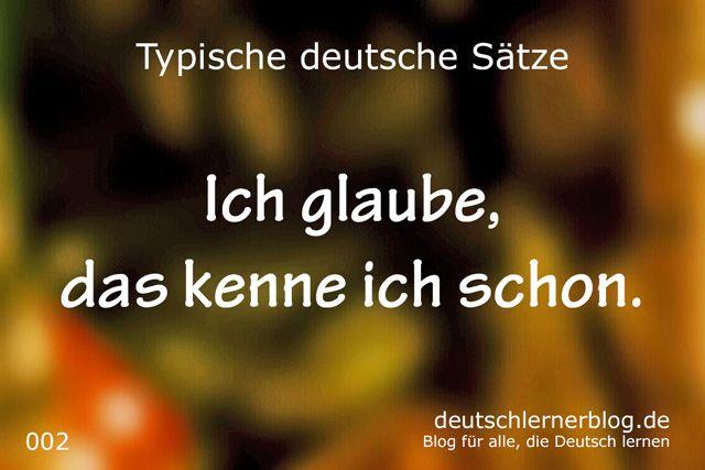 100 typische deutsche Sätze - Ich glaube dass kenne ich schon - wichtige deutsche Sätze - typische Sätze Deutsch - wichtige Sätze Deutsch - Deutsch lernen