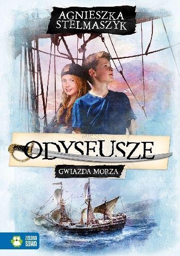 Odyseusze. Gwiazda Morza - Agnieszka Stelmaszyk (302061) - Lubimyczytać.pl