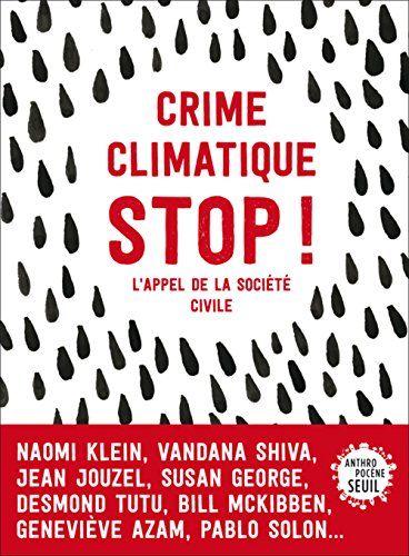 Des personnalités de la société civile du monde entier rappellent la réalité du réchauffement climatique en cours et les souffrances qu'il produit, et proposent des solutions pour y mettre un terme.
