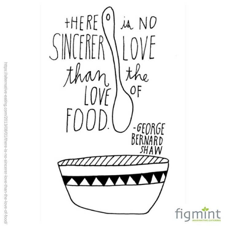 Best Food Quotes Images On   Catering Food Quotes