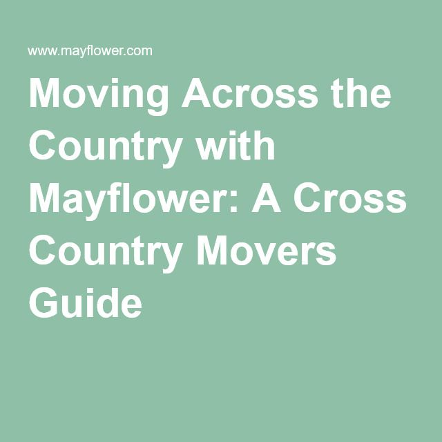 Moving Across the Country with Mayflower: A Cross Country Movers Guide
