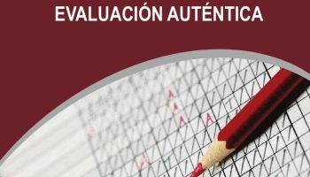 Evaluación Auténtica - Estupenda Guía que incluye Instrumentos para el Aula | eBook