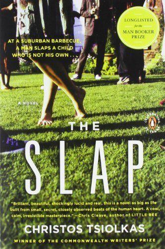 The Slap: A Novel by Christos Tsiolkas, http://www.amazon.com/dp/0143117149/ref=cm_sw_r_pi_dp_mIsesb033D26E