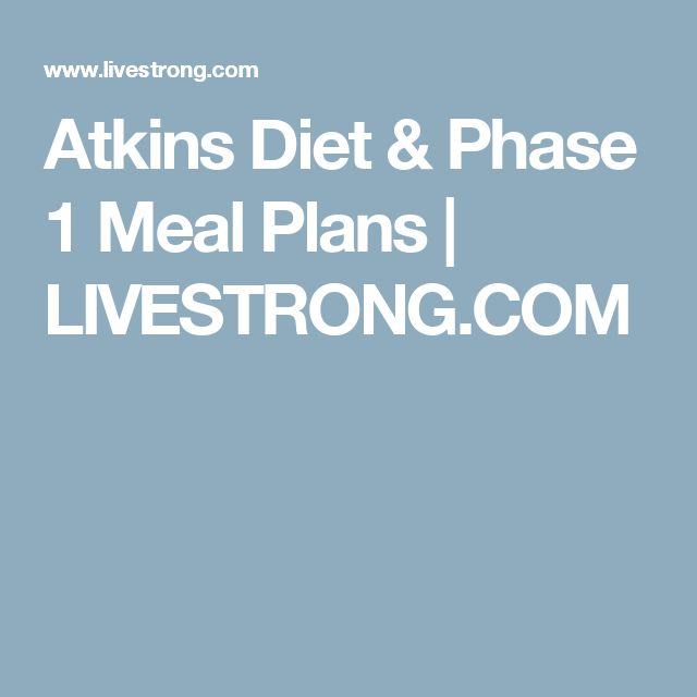 Atkins Diet & Phase 1 Meal Plans | LIVESTRONG.COM