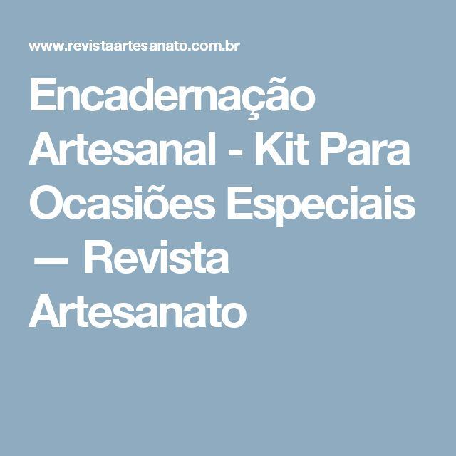 Encadernação Artesanal - Kit Para Ocasiões Especiais — Revista Artesanato