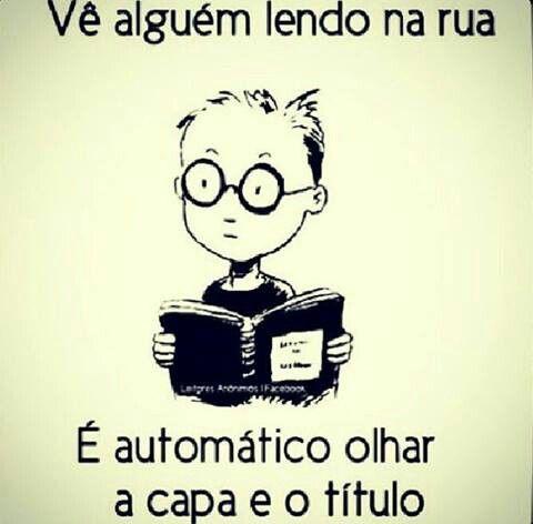Quem lê mesmo, por paixão, tem sempre curiosidade sobre os livros dos outros.