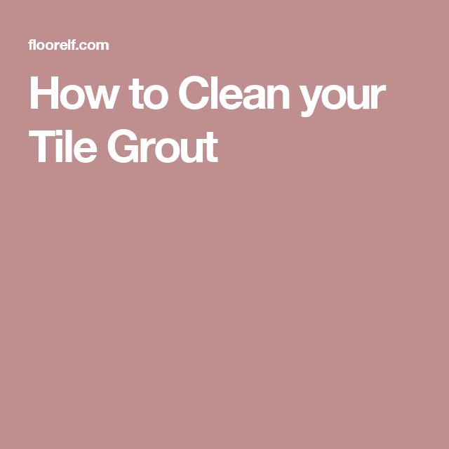 1000 Ideas About Tile Grout On Pinterest Baking Soda