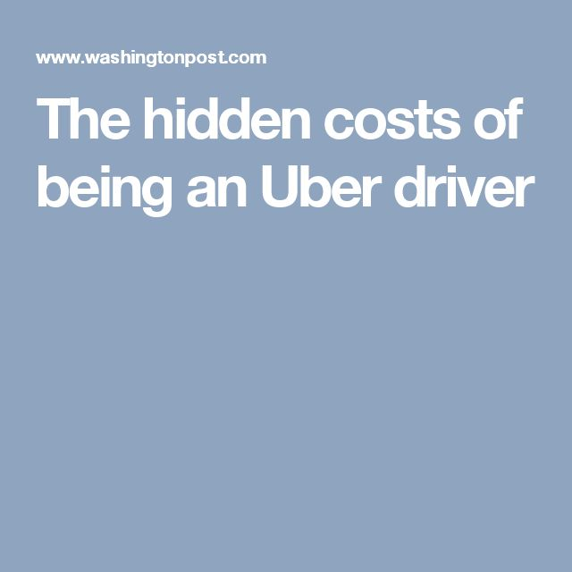The hidden costs of being an Uber driver