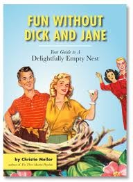 10 best empty nest images on pinterest empty nesters quotes fun without dick and jane a guide to your delightfully empty nest it was a good funny read my da have left the nest fandeluxe Ebook collections