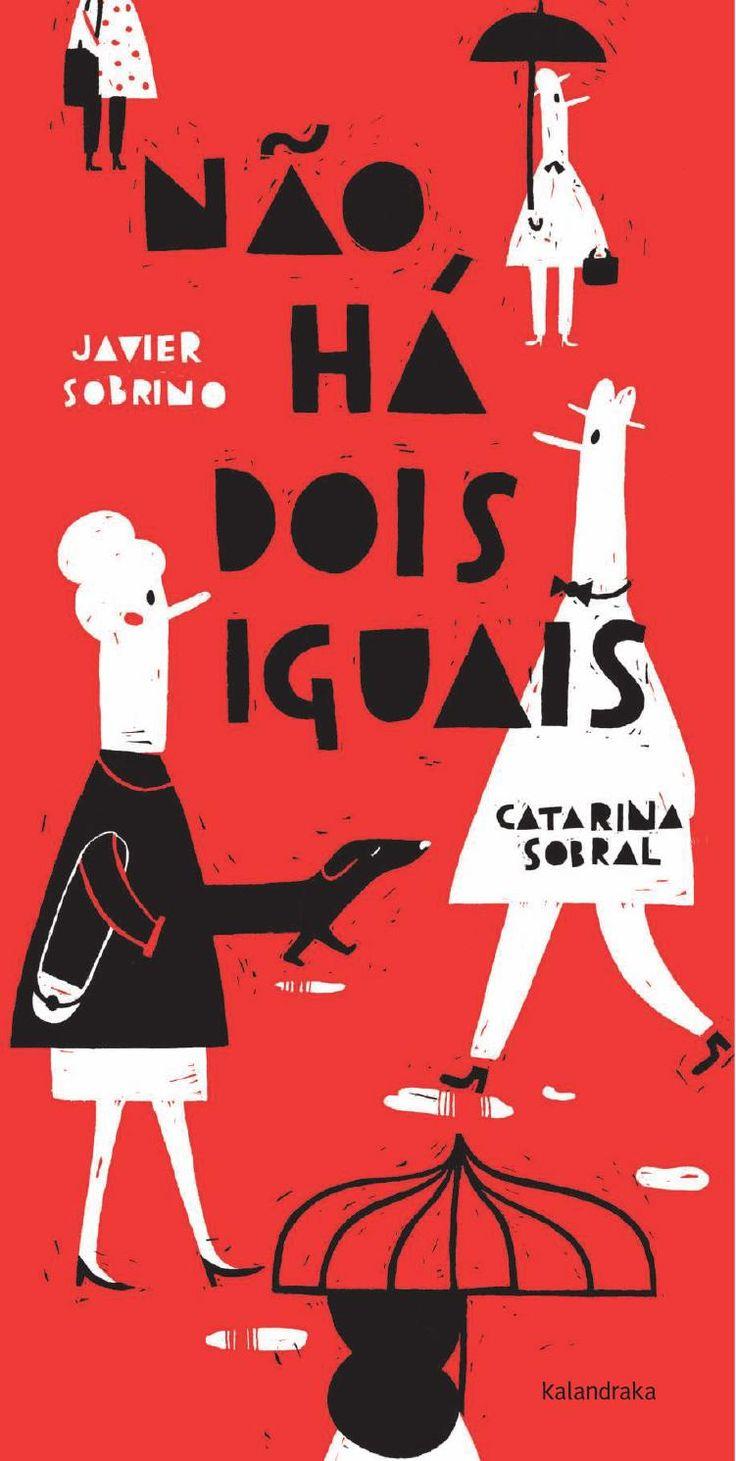 Não há dois iguais Pt / Javier Sobrino - Catarina Sobral  Kalandraka. Livros para sonhar. Portugués