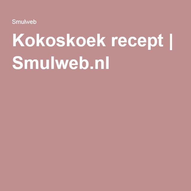 Kokoskoek recept   Smulweb.nl
