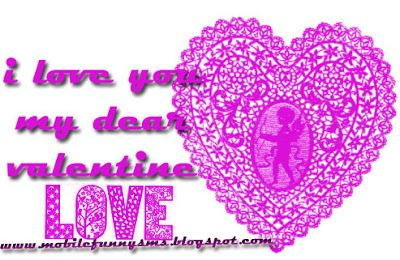MOBILE FUNNY SMS: VALENTINE DAY IMAGES  HAPPY VALENTINE'S DAY, HAPPY VALENTINES DAY PICTURES, VALENTINE DAY, VALENTINE DAY MESSAGES, VALENTINE DAY WISHES, VALENTINE PICTURES, VALENTINES DAY WISHES