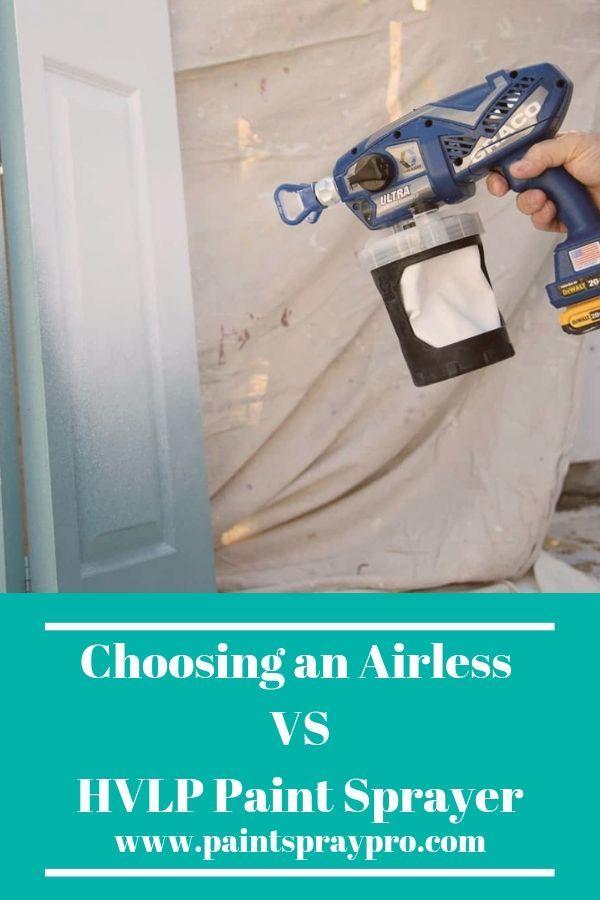 Airless Vs Hvlp Paint Sprayers Best Paint Sprayer Hvlp Paint Sprayer Using A Paint Sprayer