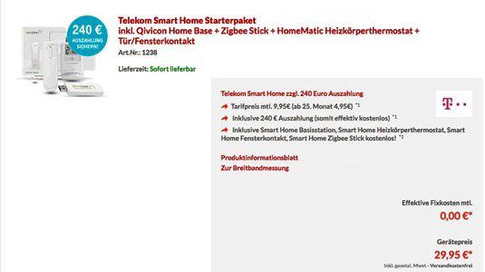 Telekom Smart Home das Vernetzte Zuhause bei Abschluss eines Smart Home Vertrages über 24 Monate für - 1,20 Euro rechnerische monatliche Grundgebühr inklusive Starterdpaket im Wert von 413,76 Euro  mit der Smart Home Basisstation, Smart Home Heizkörperthermostat, Smart Home Fensterkontakt, Smart Home Zigbee Stick kostenlos zum Vertrag mit bei + 240,00 Euro einmalige Auszahlung zum Vertrag der Telekom.