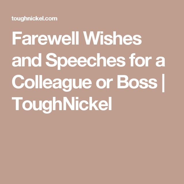 Farewell Wishes and Speeches for a Colleague or Boss | ToughNickel