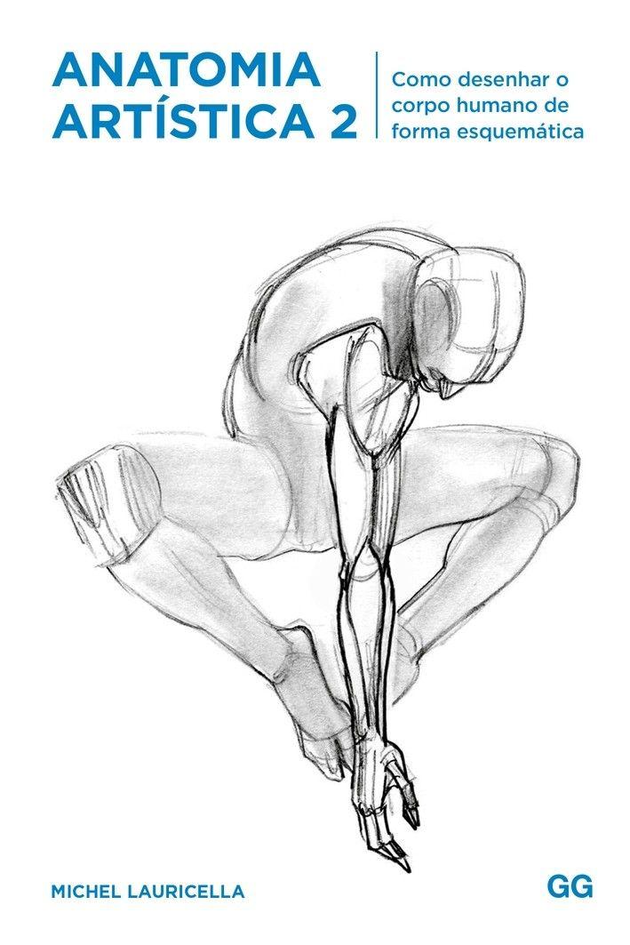 O Livro Anatomia Artistica 2 Aprenda A Desenhar O Corpo Humano Esquematicamente Livros De Anatomia Anatomia Artistica Desenhos Corpo