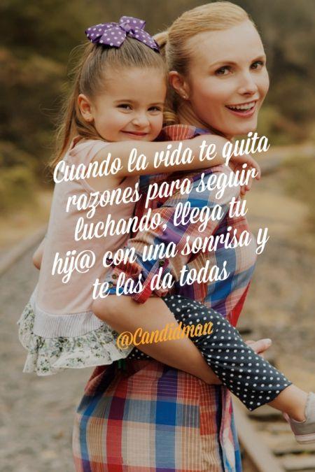 """""""Cuando la #Vida te quita razones para seguir luchando, llega tu hij@ con una #Sonrisa y te las da todas"""". #Citas #Frases @candidman"""