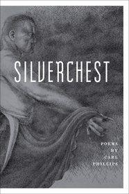 Griffin Poetry Prize 2014 International Shortlist - Silverchest, by Carl Phillips