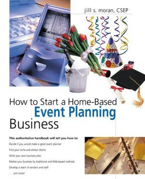 How to Start a Home-Based Event Planning Business For my friends and cousins that are so great at event planning.
