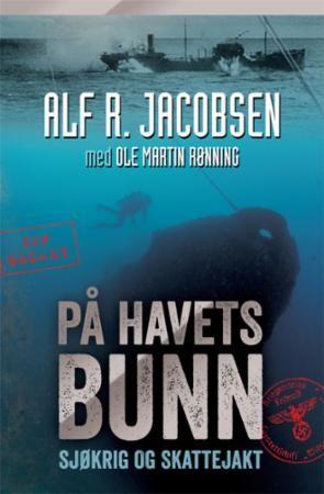 """På havets bunn - sjøkrig og skattejakt"" av Alf R. Jacobsen - 'A book set at sea'"