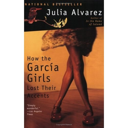How the Garcia Girls Lost their Accents by Julia Alvarez
