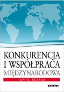 Bossak J.: Konkurencja i współpraca międzynarodowa. - Warszawa : Difin, 2013.  Sygn.: HF1414 .B68 2013