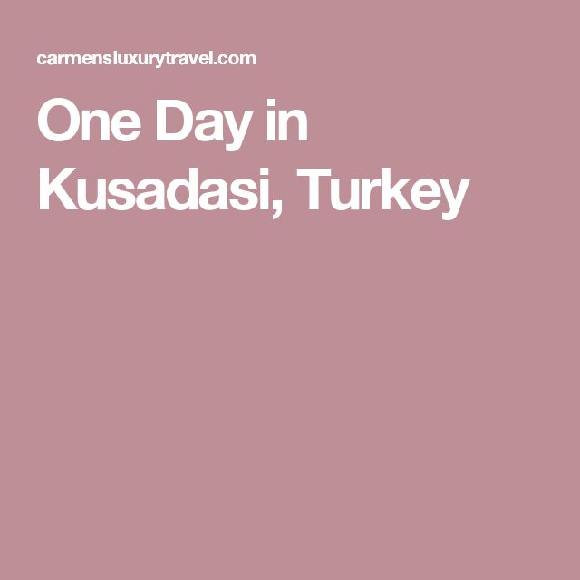 One Day in Kusadasi, Turkey