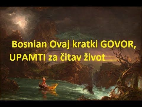 Visit: https://www.youtube.com/watch?v=oALYNtvSU68.  Bosnian What is Life   Bosnian Ovaj kratki GOVOR, UPAMTI za čitav život! - Hajrudin Ahmetović