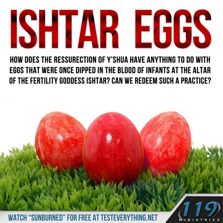 Ishtar / Easter Eggs - do you know who Ishtar, pronounced Easter, was? Why would our Messiah want anything pagan to be associated with the greatest gift He ever gave mankind? (The Bible says that the heart is deceitful above all things. I now care more about what the Almighty YHVH says and thinks than what man does. How about you?)