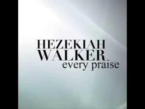 ▶ Hezekiah Walker - Every Praise (Lyrics) - YouTube