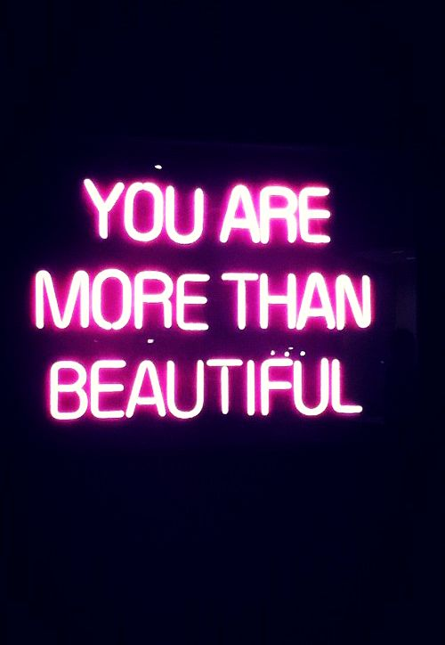 you are more than beautiful neon sign