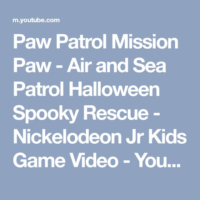 Paw Patrol Mission Paw - Air and Sea Patrol Halloween Spooky Rescue - Nickelodeon Jr Kids Game Video - YouTube