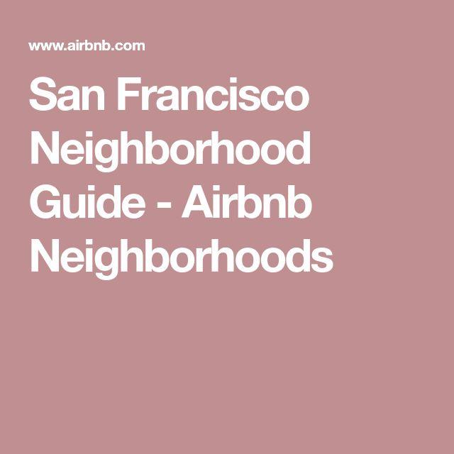 San Francisco Neighborhood Guide - Airbnb Neighborhoods