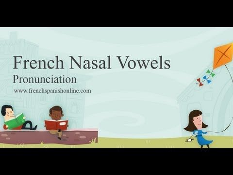 ▶ French Nasal Vowels - YouTube