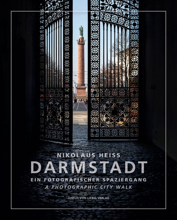 Darmstadt – Ein fotografischer Spaziergang | Justus von Liebig Verlag