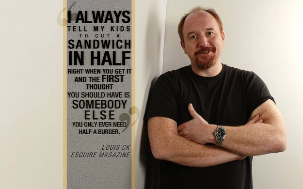 On sandwiches: | 14 Excellent Parenting Tips From Louis CK, he is like wise! And very funny