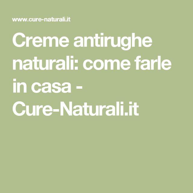Creme antirughe naturali: come farle in casa - Cure-Naturali.it